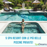Top 5 Spa Resort con le più belle piscine private