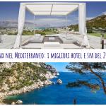 Relax nel Mediterraneo: i migliori hotel e spa del 2018