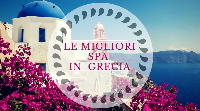 Le migliori spa in Grecia