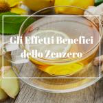 Zenzero: effetti benefici e consigli nutrizionali