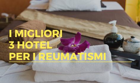 i migliori 3 hotel per i reumatismi